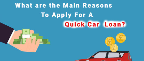 Main Reasons To Apply For A Quick Car Loan